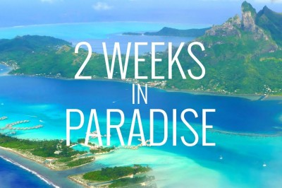 Two weeks in Paradise: Tahiti, Bora Bora and Moorea