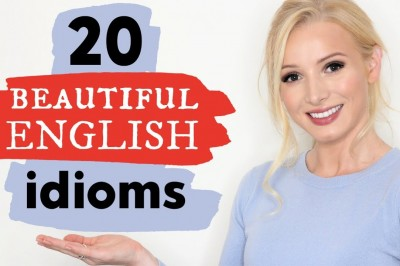 20 Stunningly beautiful English idioms